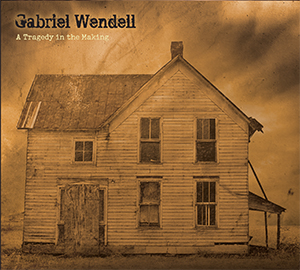 Gabriel Wendell - A Tragedy in the Making